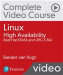 Linux High Availability Clustering Complete Video Course: Linux High Availability Complete Video Course: Red Hat EX436 and LPIC-3 304