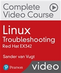 Linux Troubleshooting Complete Video Course: Red Hat EX342