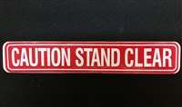 """Caution Stand Clear"" - ​1 5/8""H x 9""W - (One Sided) - ​ANSI 156.10 COMPLIANT - (NABCO)"