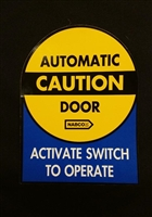 """Caution Automatic Door Activate Switch to Operate"" - ​8""H x 6""W ​- (Two Sided) - ​ANSI 156.10 COMPLIANT - (NABCO)"
