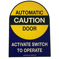 """Caution Automatic Door Activate Switch to Operate"" - ​8 5/8""H x 6 1/4""W ​- (Two Sided) - ​ANSI 156.10 COMPLIANT - (DECAL)"