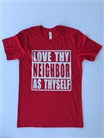 Love Thy Neighbor Men's Fashion Tee