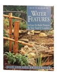 Outdoor Water Features - 16 Easy-To-Build Projects for Your Yard & Garden