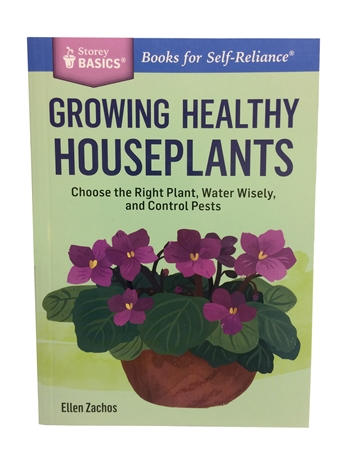 Growing Healthy Houseplants - Choose the Right Plant, Water Wisely, and Control Pests