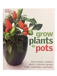 Grow Plants in Pots - DK Publishing