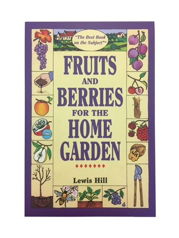 Fruits and Berries for the Home Garden - Lewis Hill