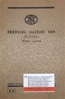 BROWNING MACHINE GUN 30 CAL WATER COOLED TECHNICAL MANUAL
