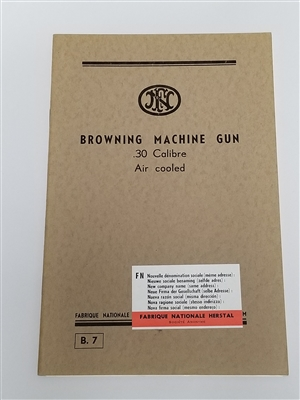 "ORIGINAL ""FN"" BROWNING MACHINE GUN 30 CAL AIR COOLED TECHNICAL MANUAL"