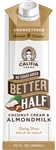 Better Half Unsweetened Coconut Cream and Almondmilk - 32 oz.