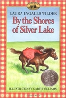 SECOND GRADE: By the Shores of Silver Lake by Laura Ingalls Wilder