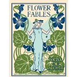 THIRD GRADE: Flower Fables by Louisa May Alcott