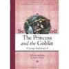 THIRD GRADE: The Princess and the Goblin by George MacDonald