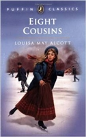 FOURTH GRADE: Eight Cousins by Louisa May Alcott