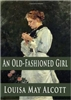 FIFTH GRADE: An Old Fashioned Girl by Louisa May Alcott