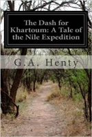 FIFTH GRADE: The Dash for Khartoum by G. A. Henty
