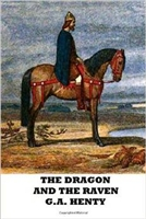 SIXTH GRADE: The Dragon and the Raven by G. A. Henty