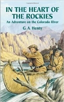 SEVENTH GRADE: In the Heart of the Rockies by G. A. Henty
