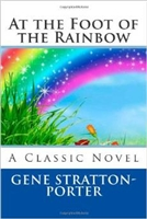 EIGHTH GRADE: At the Foot of the Rainbow by Stratton-Porter