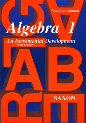 EIGHTH GRADE: Saxon Algebra I Solutions Manual