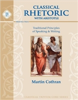 TENTH GRADE: Classical Rhetoric with Aristotle Student Text