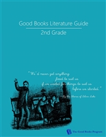 SECOND GRADE: Good Books Program Study Guide