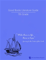 SEVENTH GRADE: Good Books Program Study Guide
