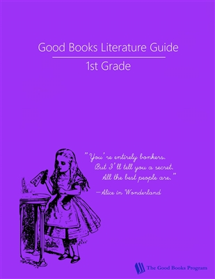 FIRST GRADE: Good Books Program Study Guide