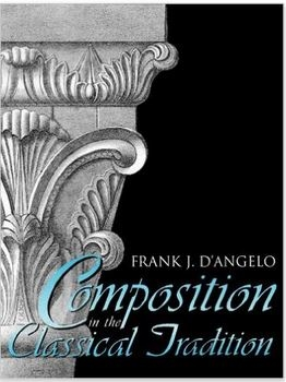 ELEVENTH GRADE: Composition in the Classical Tradition (used book)