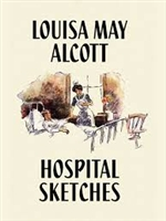 FIFTH GRADE: Hospital Sketches by Louisa May Alcott