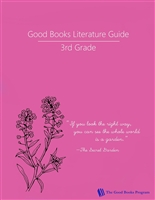 THIRD GRADE: Good Books Program 3rd Grade Literature Guide