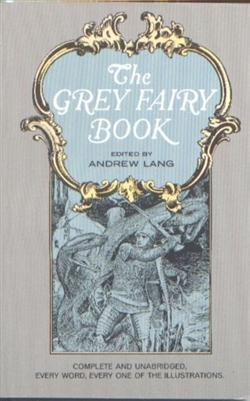 FIRST GRADE: The Grey Fairy Book by Andrew Lang