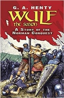 SEVENTH GRADE: Wulf the Saxon by G. A. Henty
