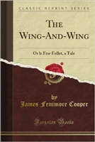 EIGHTH GRADE: The Wing-and-Wing by James Fenimore Cooper