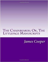 EIGHTH GRADE: Chainbearer by James Fenimore Cooper