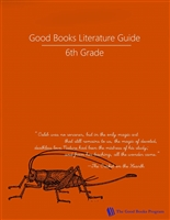 SIXTH GRADE: Good Books Program Study Guide