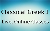 Live, Online Greek I Classes - from Homer to Hieratic: Beginning Epic and Ecclesial Greek