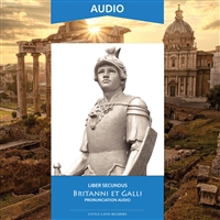 Liber Secundus Britanni et Galli Pronunciation Audio