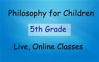 Philosophy for Children Online Class - 5th Grade