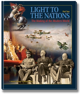 SEVENTH GRADE: Light to the Nations, Part II: The Making of the Modern World Student Textbook