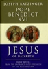 Jesus of Nazareth: Holy Week: From the Entrance into Jerusalem to the Resurrection by Joseph Ratzinger (Pope Benedict XVI)