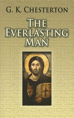 The Everlasting Man by G.K. Chesterton