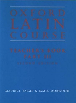 Oxford Latin Course, Part III Teacher Book (recommended for Grade 9)