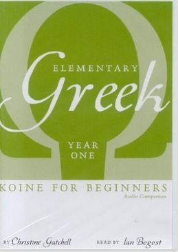 Elementary Greek Koine for Beginners, Year One Audio Companion Audio CD
