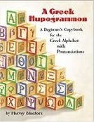 A Greek Hupogrammon: A Beginner's Copybook for the Greek Alphabet with Pronunciations