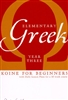 Elementary Greek Koine for Beginners, Year Three Workbook Paperback