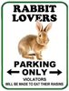 Bunny Lovers Parking Only Sign