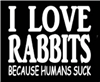 I Love Rabbits Because Humans Suck  Decal/Sticker