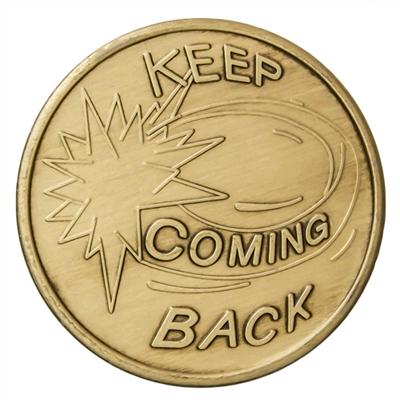 Recovery Slogan Bronze Medallion featuring Keep Coming Back and the serenity prayer