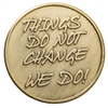 Bronze Things do not Change We Do Inspirational Coin