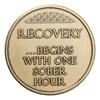 Recovery ...Begins with one Sober Hour Bronze Inspiration Medallion
